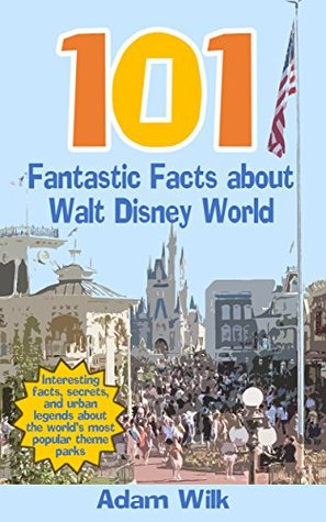 101 Fantastic Facts About Walt Disney World Interesting Facts