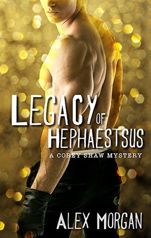 Legacy of Hephaestsus (A Corey Shaw Mystery Book 4)