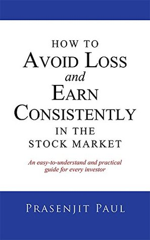 How to Avoid Loss and Earn Consistently in the Stock Market: An Easy-To-Understand and Practical Guide for Every Investor EPUB