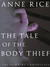 The Tale of the Body Thief (The Vampire Chronicles, Book 4) Unabridged