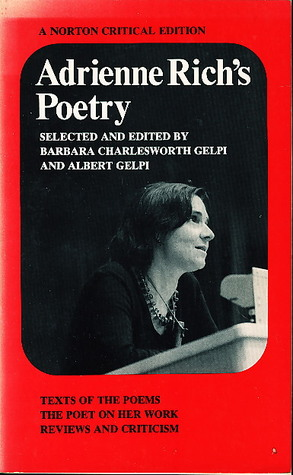 Adrienne Rich's Poetry: Texts of the Poems: The Poet on Her Work: Reviews and Criticism
