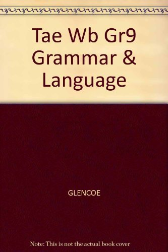 Glencoe Language Arts - Grammar and Language Workbook [Teacher's Annotated Edition] Grade 9