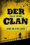 Der Clan - Renn um dein Leben by Phillip Gwynne