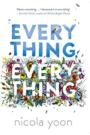 Ebook Everything, Everything by Nicola Yoon read!