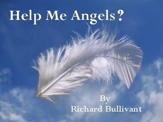 Help Me Angels? (Book 1): How to Connect and work with your Guardian Angels for Daily Help and Guidance. No Task too Small