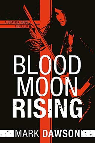 Blood Moon Rising by Mark  Dawson
