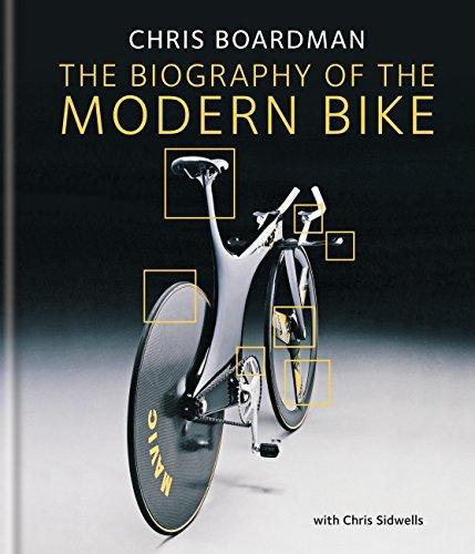 Chris Boardman: The Biography of the Modern Bike: The Ultimate History of Bike Design