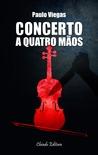 Concerto a Quatro Mãos by Paulo Viegas