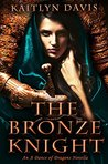 The Bronze Knight by Kaitlyn Davis
