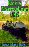 Dan's Narrowboat Life by Daniel Mark Brown