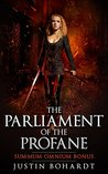Parliament of the Profane: Summum Omnium Bonus (The Parliament of the Profane Book 1)