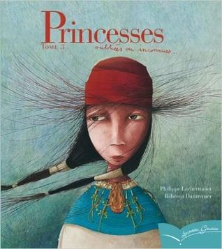 Princesses oubliées ou inconnues - Tome 3 por Philippe Lechermeier