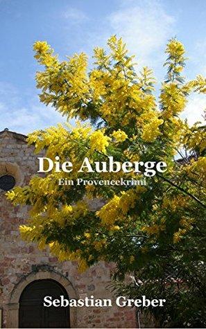 Die Auberge: Ein Provencekrimi