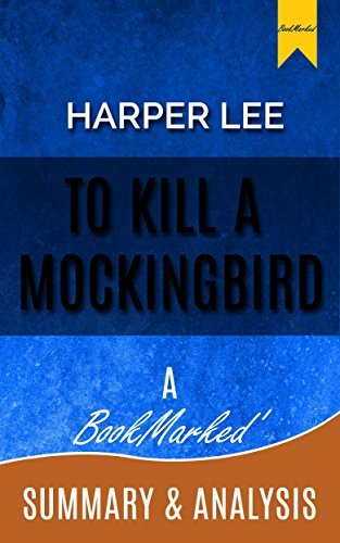 To Kill a Mockingbird: by Harper Lee | A BookMarked' Summary and Analysis