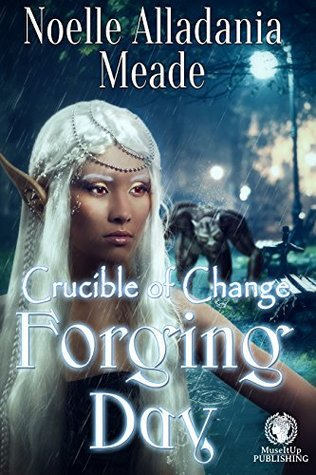 Forging Day (Crucible of Change, #1)