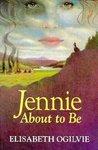 Jennie About to Be (Jennie Trilogy, #1)