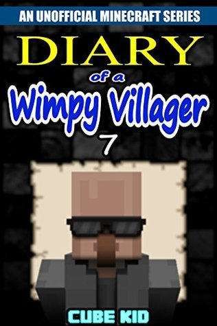 Diary Of A Wimpy Villager Book 7 By Cube Kid
