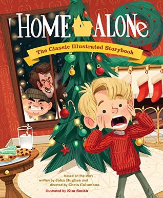 Home Alone: The Classic Illustrated Storybook (Pop Classics 1)