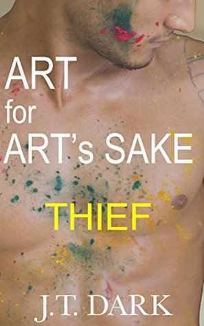 Art For Art's Sake: Book 3 Thief