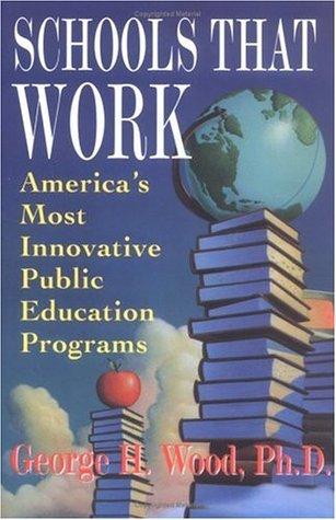 Schools That Work: America's Most Innovative Public Education Programs