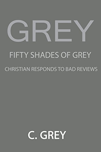 Grey: Fifty Shades of Grey Christian Responds to Bad Reviews