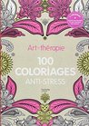 Art-thérapie: 100 coloriages Anti-Stress
