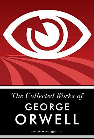 The collected works of george orwell by George Orwell