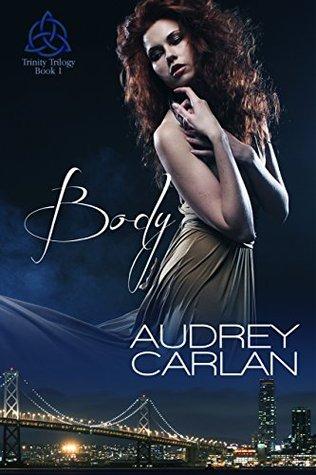 Body (Trinity Trilogy #1) by Audrey Carlan