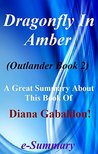 Dragonfly In Amber: A Great Summary About This Book Of Diana Gabaldon! (Dragonfly In Amber: A Great Summary--Outlander Book 1 2 3 4 5 6 7 8, Novel)