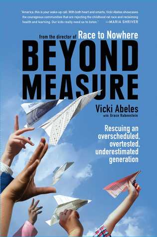 Download Beyond Measure: Rescuing an Overscheduled, Overtested, Underestimated Generation EPUB