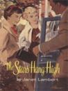 The Stars Hang High by Janet Lambert