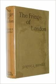The Fringe of London. Being Some Ventures and Adventures in Topography