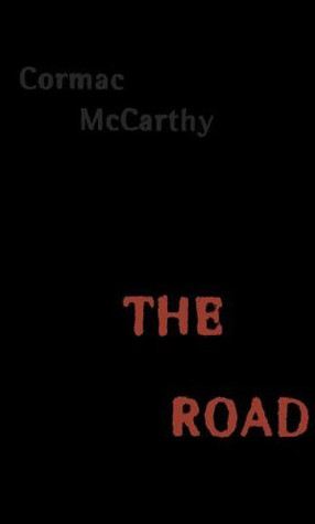 The Road by Cormac McCarthy (Cover from Goodreads)