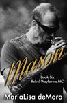Mason (Rebel Wayfarers MC, #6)