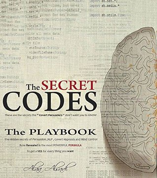 The Secret Codes: The Ultimate Formula of Mind Control , NLP , Body language, Covert Hypnosis and Persuasion secrets For Business USE