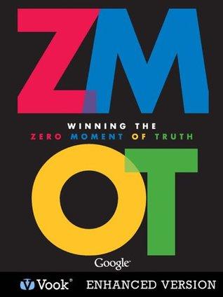 Winning the Zero Moment of Truth - ZMOT by Jim Lecinski