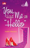 "You Had Me at ""Hello"" by Indah Hanaco"