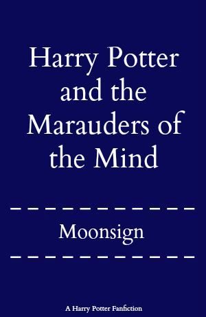 Harry Potter and the Marauders of the Mind