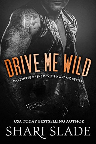 Drive Me Wild (The Devil's Host Motorcycle Club, #3)