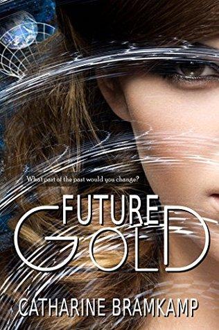 Ebook Future Gold by Catharine Bramkamp PDF!