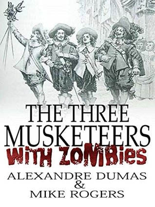 The Three Musketeers: With Zombies