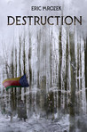 Destruction by Eric Mrozek