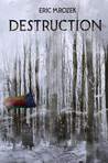 Destruction (Maereath: The War of the Democratic Coalition, #1)