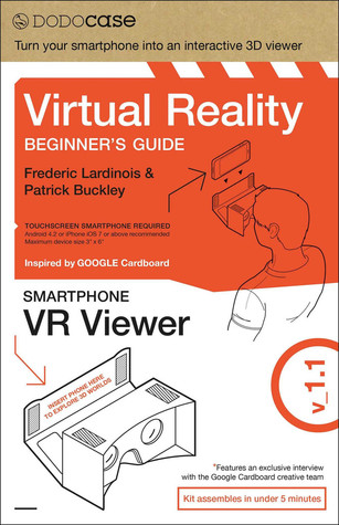 Virtual Reality Beginner's Guide + Smartphone VR Viewer, Inspired by Google Card