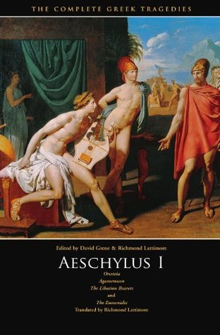 Aeschylus I: Oresteia (Agamemnon, The Libation Bearers, The Eumenides)