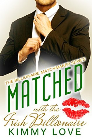 Matched with the Irish Billionaire (Billionaire Matchmakers #4)