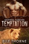 Temptation (Shifters Forever, #5)