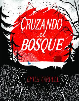 Cruzando el bosque by Emily Carroll