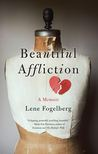 Beautiful Affliction by Lene Fogelberg
