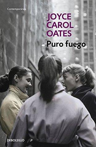 Puro fuego by Joyce Carol Oates